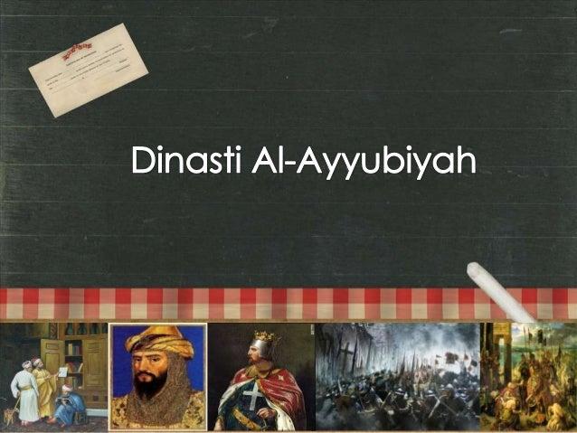  Berdiri ketika runtuhnya Dinasti Fatimiyah,   setelah kematian Khalifah Al-Adid, khalifah terakhirnya. Pendirinya ialah...
