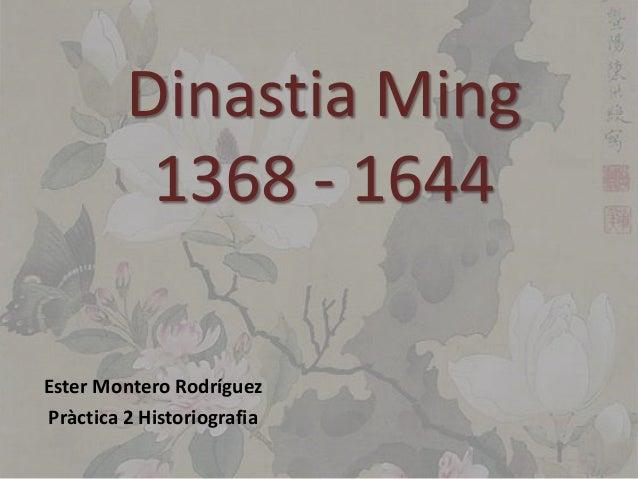 Dinastia Ming 1368 - 1644 Ester Montero Rodríguez Pràctica 2 Historiografia