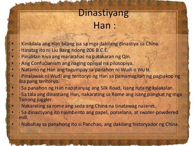 Dinastiyang Han : • · Kinikilala ang Han bilang isa sa mga dakilang dinastiya sa China. • · Itinatag ito ni Liu Bang noong...