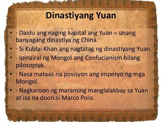 Dinastiyang Yuan • · Daidu ang naging kapital ang Yuan – unang banyagang dinastiya ng China. • · Si Kublai Khan ang nagtat...