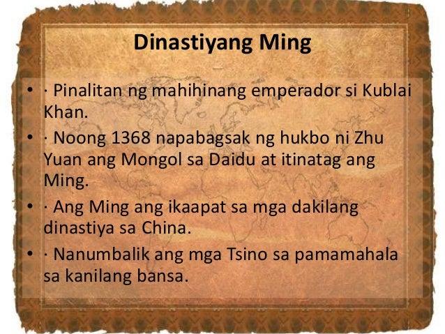 Dinastiyang Ming • · Pinalitan ng mahihinang emperador si Kublai Khan. • · Noong 1368 napabagsak ng hukbo ni Zhu Yuan ang ...