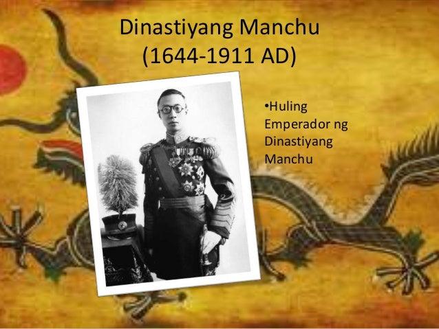 Dinastiyang Manchu (1644-1911 AD) •Huling Emperador ng Dinastiyang Manchu