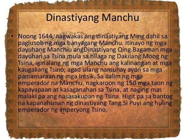 Dinastiyang Manchu • Noong 1644, nagwakas ang dinastiyang Ming dahil sa paglusob ng mga banyagang Manchu. Itinayo ng mga d...