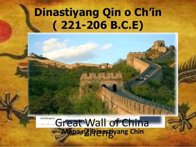 Dinastiyang Qin o Ch'in ( 221-206 B.C.E) Mapa ng Dinastiyang ChinZheng Great Wall of China