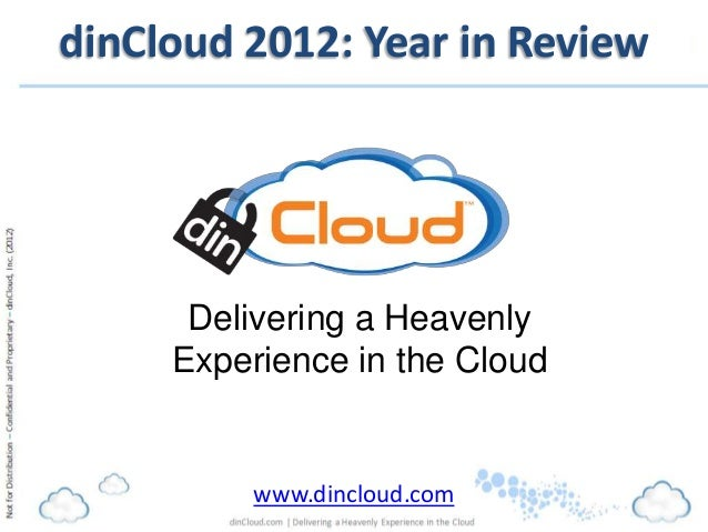 dinCloud 2012: Year in Review      Delivering a Heavenly     Experience in the Cloud         www.dincloud.com