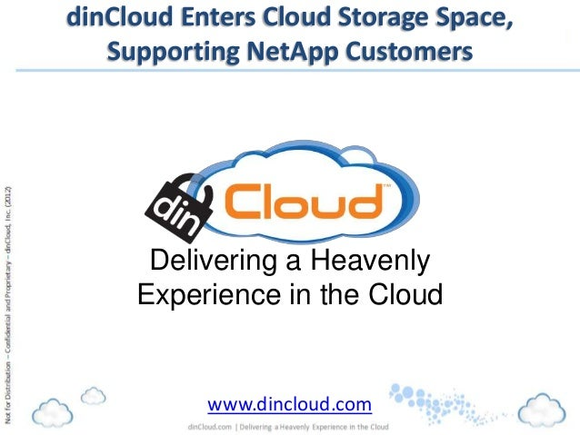 dinCloud Enters Cloud Storage Space,   Supporting NetApp Customers      Delivering a Heavenly     Experience in the Cloud ...