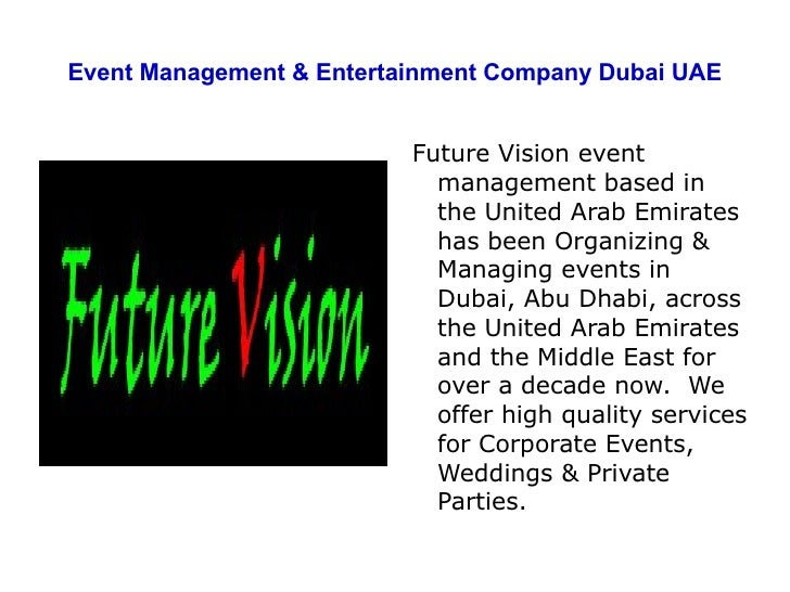 Event Management & Entertainment Company Dubai UAE Future Vision event management based in the United Arab Emirates has be...