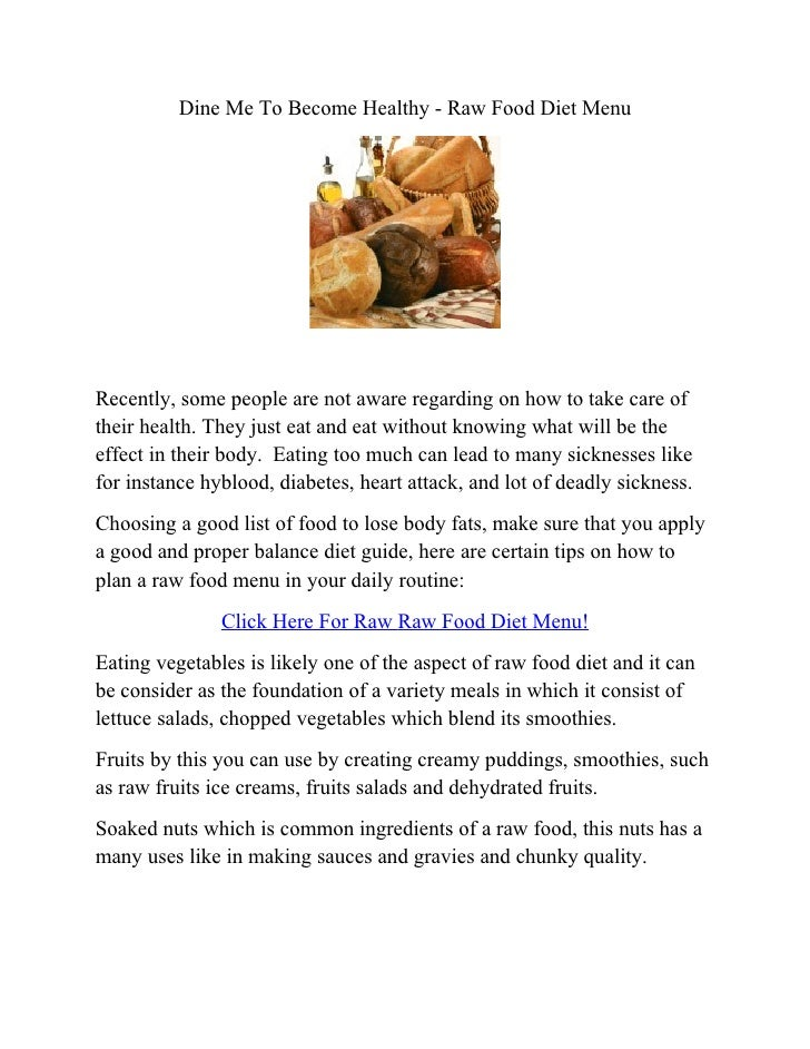 Dine Me To Hecome Healthy - Raw Food Diet MenuRecently, some people are not aware regarding on how to take care oftheir he...