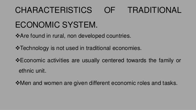 Advantages and disadvantages of traditional economic system