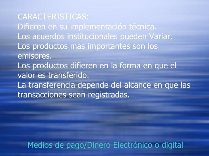 CARACTERISTICAS: Difieren en su implementación técnica. Los acuerdos institucionales pueden Variar. Los productos mas impo...