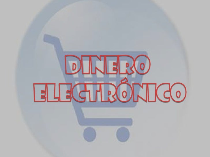 Dinero <br />Electrónico<br />