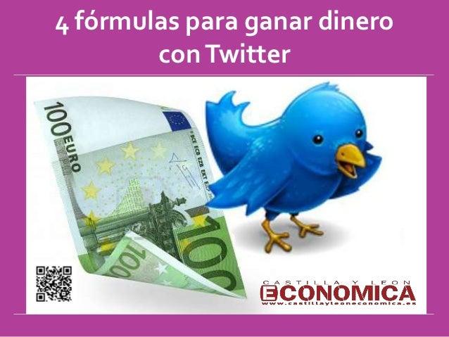 4 fórmulas para ganar dinero        con Twitter