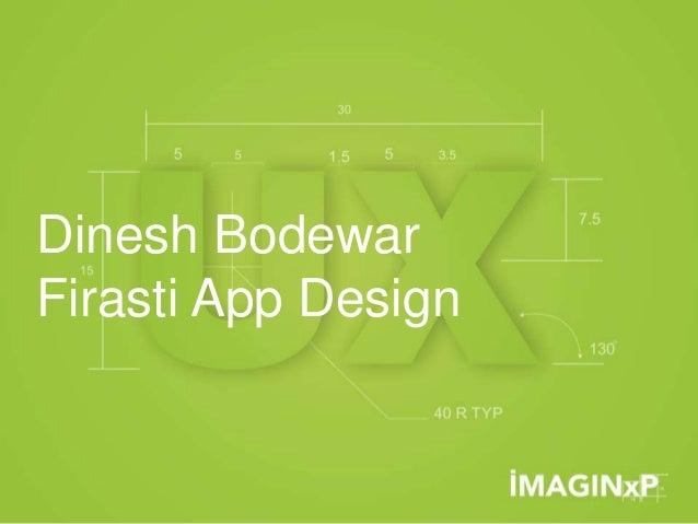 Dinesh Bodewar Firasti App Design