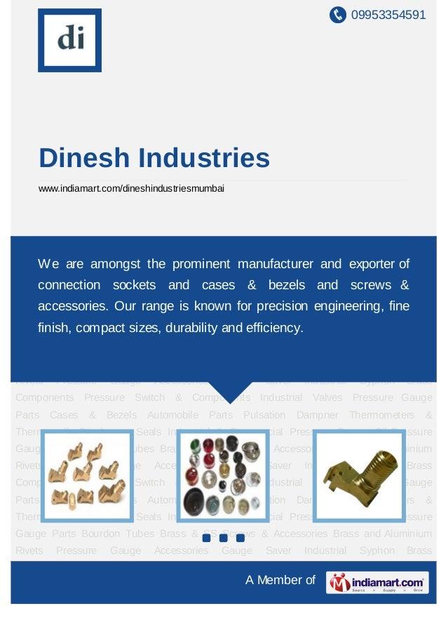 09953354591    Dinesh Industries    www.indiamart.com/dineshindustriesmumbaiPressure Gauge Parts Cases & Bezels Automobile...