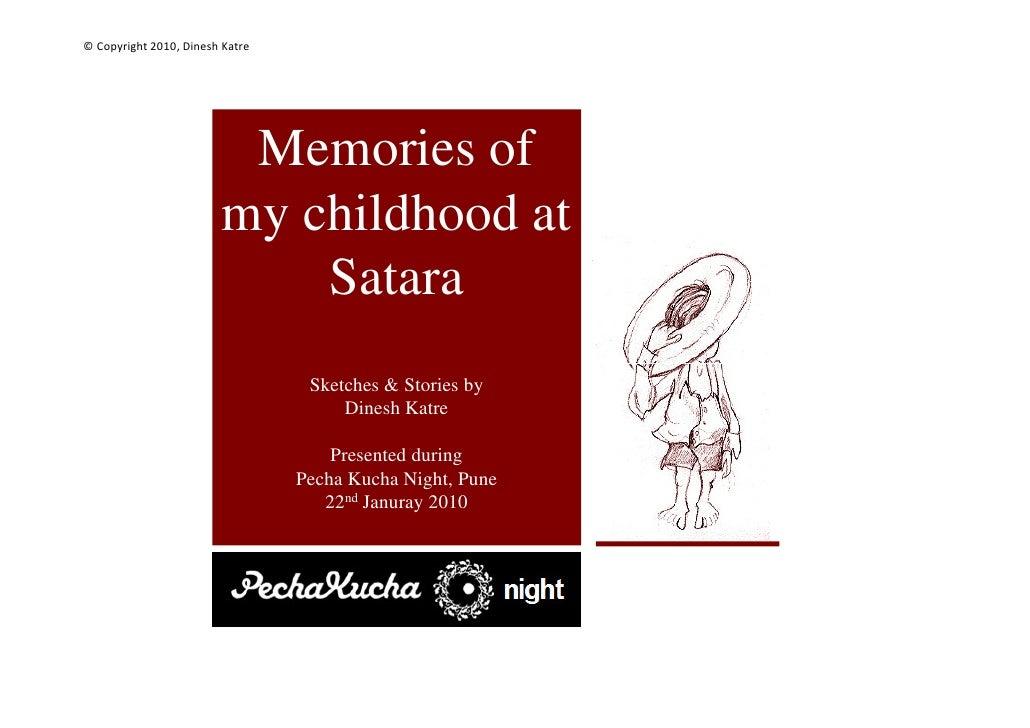 © Copyright 2010, Dinesh Katre                              Memories of                         my childhood at           ...
