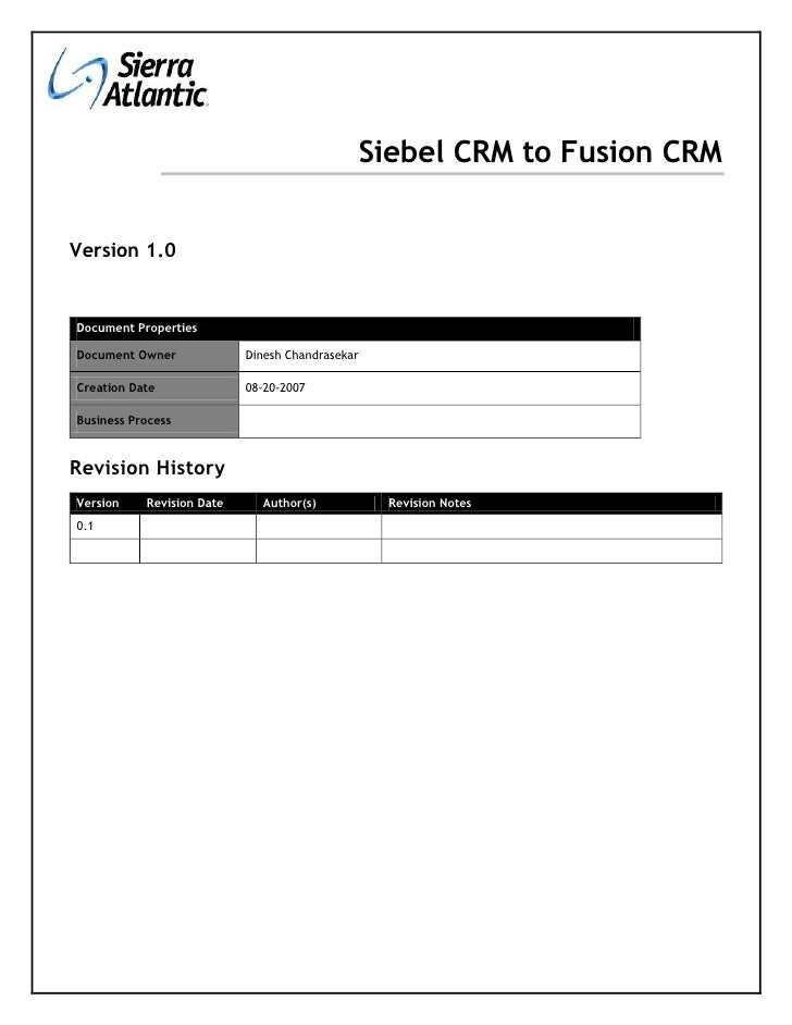 Siebel CRM to Fusion CRM   Version 1.0   Document Properties  Document Owner             Dinesh Chandrasekar  Creation Dat...