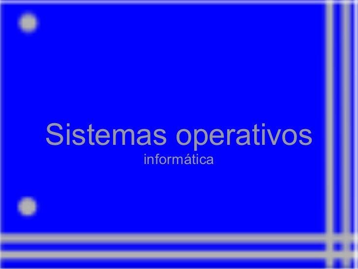 Sistemas operativos informática