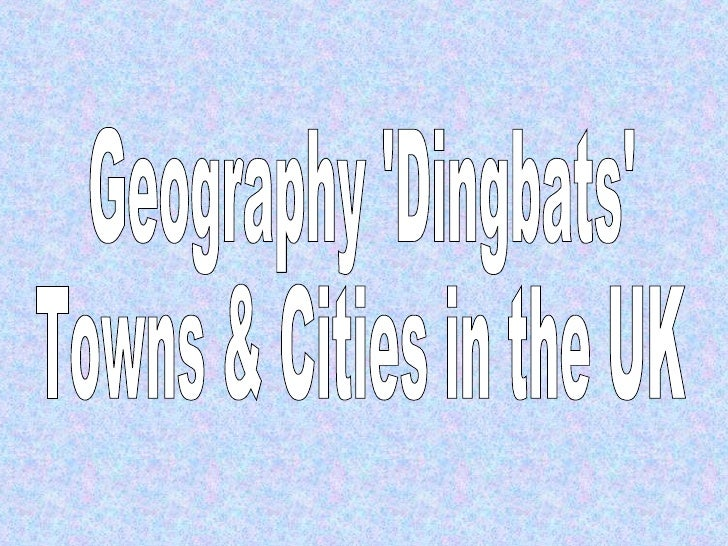 Geography 'Dingbats' Towns & Cities in the UK