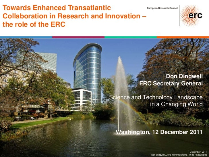 Towards Enhanced Transatlantic               European Research CouncilCollaboration in Research and Innovation –the role o...