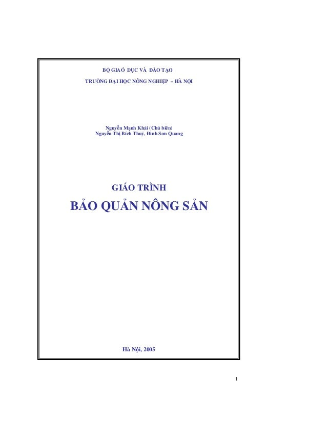 1 B GIAÓ D C VÀ ðÀO T O TRƯ NG ð I H C NÔNG NGHI P – HÀ N I Nguy n M nh Kh i (Ch biên) Nguy n Th Bích Thu , ðinh Sơn Quang...