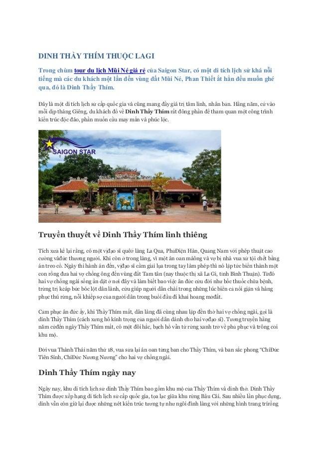 DINH THẦY THÍM THUỘC LAGI Trong chùm tour du lịch Mũi Né giá rẻ của Saigon Star, có một di tích lịch sử khá nỗi tiếng mà c...