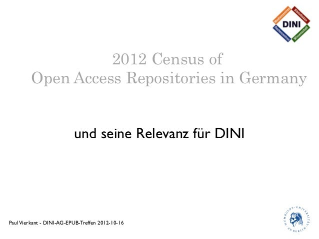 2012 Census of         Open Access Repositories in Germany                          und seine Relevanz für DINIPaul Vierka...