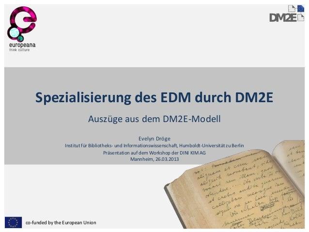 Spezialisierung des EDM durch DM2E                            Auszüge aus dem DM2E-Modell                                 ...