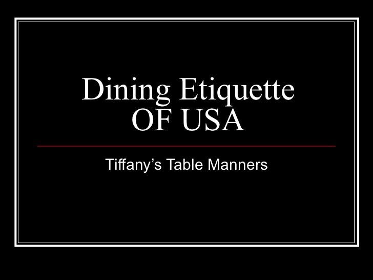 Dining Etiquette OF USA Tiffanys Table Manners