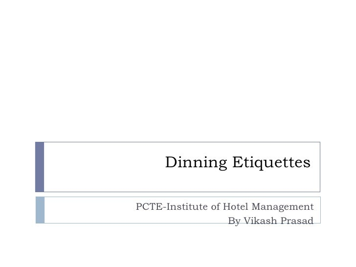Dinning Etiquettes PCTE-Institute of Hotel Management By Vikash Prasad