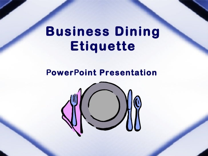 Business Dining Etiquette : business dining etiquette 1 728 from www.slideshare.net size 728 x 546 jpeg 77kB