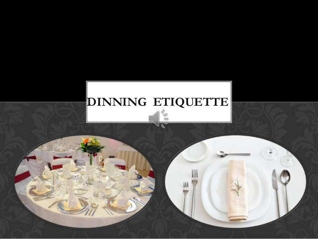 DINNING ETIQUETTE