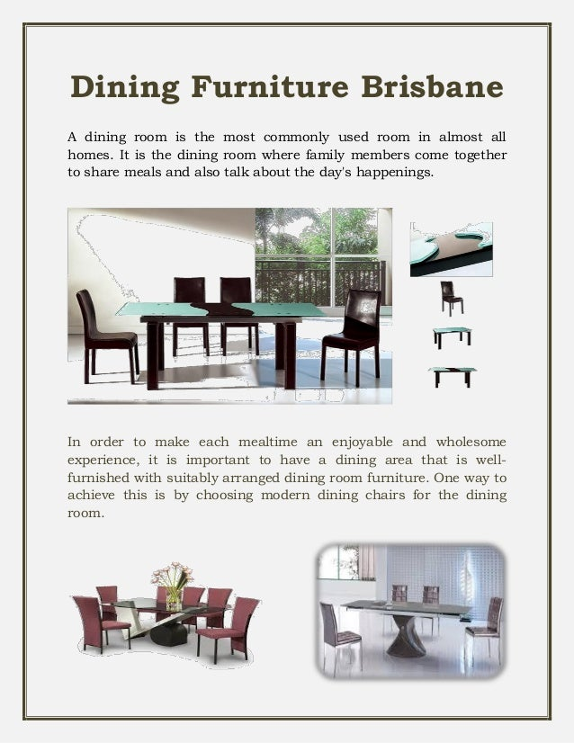 Dining Furniture Brisbane A Dining Room Is The Most Commonly Used Room In  Almost All Homes ...