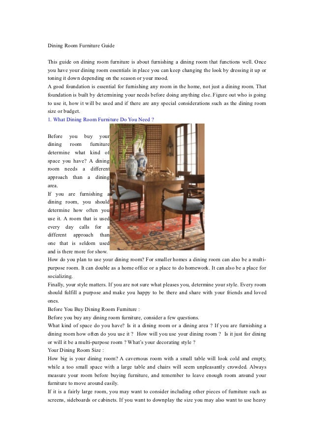 Dining Room Furniture GuideThis guide on dining room furniture is about furnishing a dining room that functions well. Once...