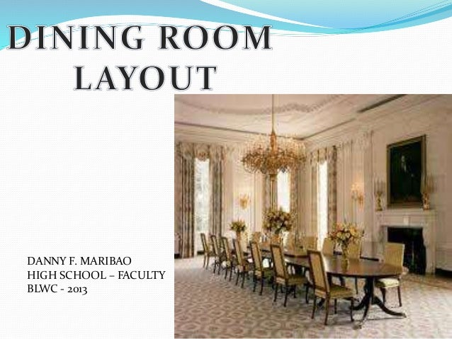 Dining Room Layout DANNY F MARIBAO HIGH SCHOOL FACULTY BLWC