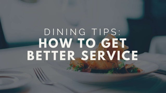 This Is How You Get Better Service At A Restaurant