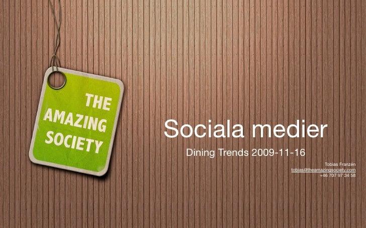 Sociala medier  Dining Trends 2009-11-16                                     Tobias Franzén                       tobias@t...