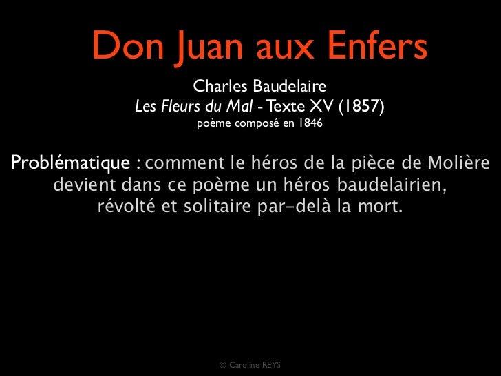 Don Juan aux Enfers                       Charles Baudelaire              Les Fleurs du Mal - Texte XV (1857)             ...