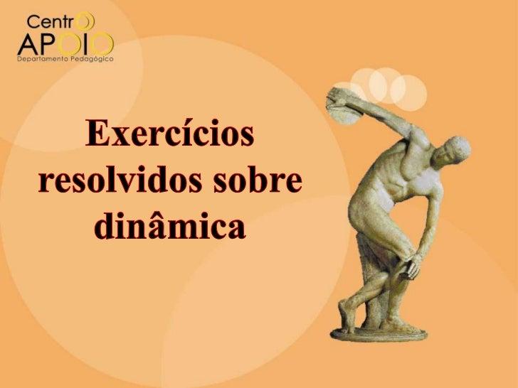 Exercícios resolvidos sobre dinâmica<br />