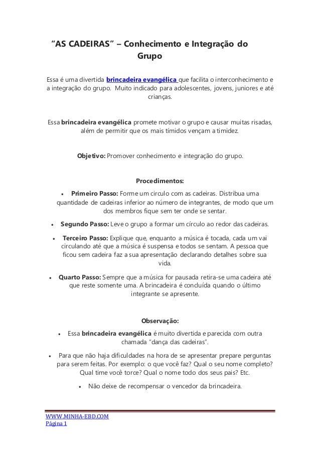 """WWW.MINHA-EBD.COM Página 1 """"AS CADEIRAS"""" – Conhecimento e Integração do Grupo Essa é uma divertida brincadeira evangélica ..."""