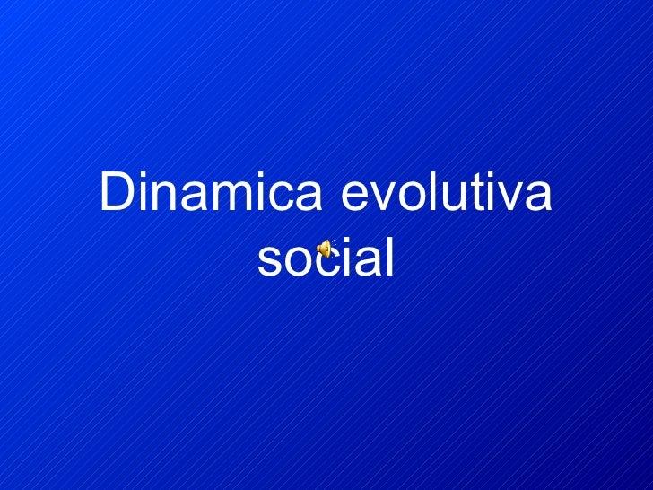 Dinamica evolutiva social