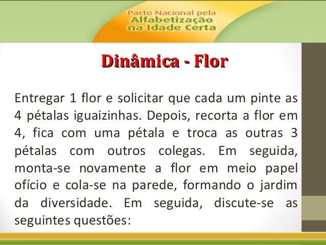 Dinâmica - Flor Entregar 1 flor e solicitar que cada um pinte as 4 pétalas iguaizinhas. Depois, recorta a flor em 4, fica ...