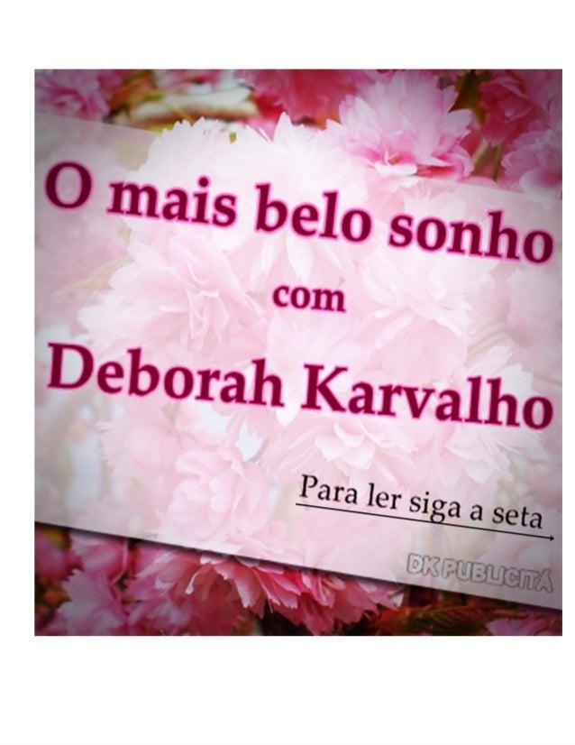 O mais belo Sonho- Deborah Karvalho