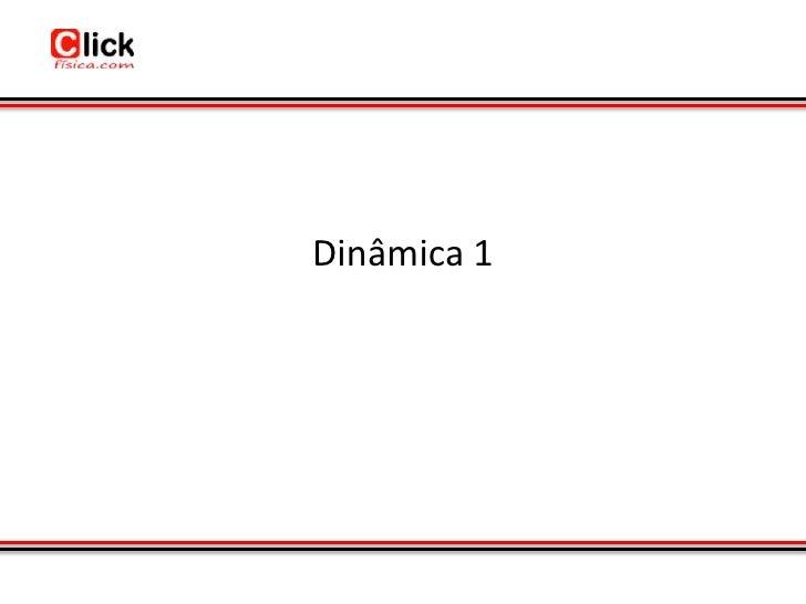 Dinâmica 1