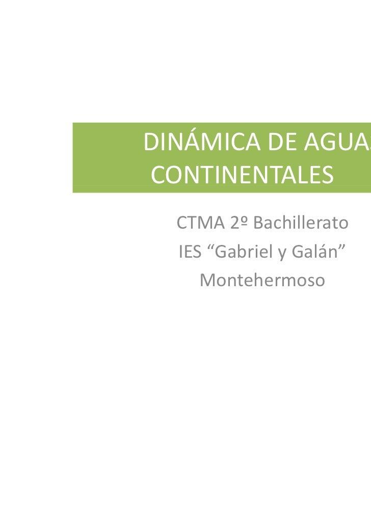 """DINÁMICA DE AGUASCONTINENTALES  CTMA 2º Bachillerato  IES """"Gabriel y Galán""""     Montehermoso"""