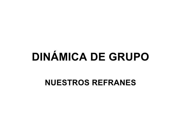 DINÁMICA DE GRUPO NUESTROS REFRANES