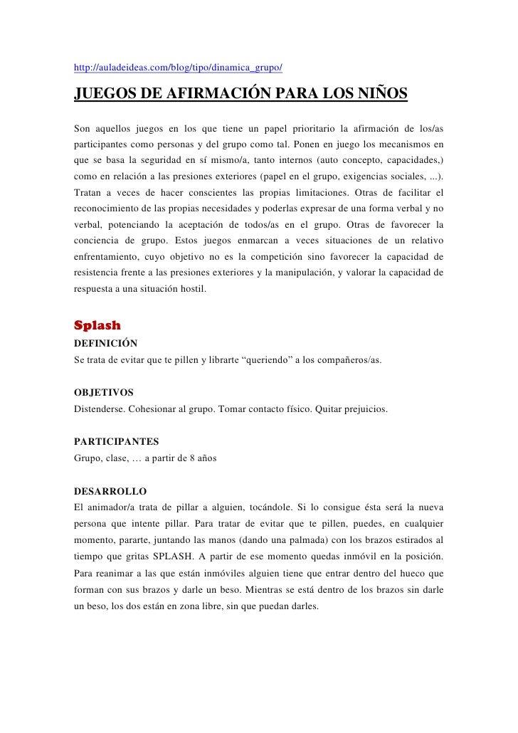 http://auladeideas.com/blog/tipo/dinamica_grupo/JUEGOS DE AFIRMACIÓN PARA LOS NIÑOSSon aquellos juegos en los que tiene un...