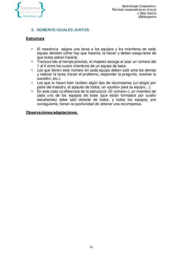 Aprendizaje Cooperativo: Técnicas cooperativas en el aula J. Blas García @jblasgarcia 10 9. NÚMEROS IGUALES JUNTOS. Estruc...