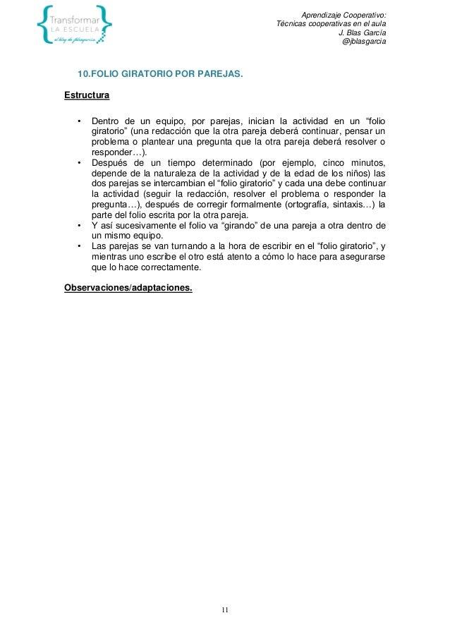 Aprendizaje Cooperativo: Técnicas cooperativas en el aula J. Blas García @jblasgarcia 11 10.FOLIO GIRATORIO POR PAREJAS. E...
