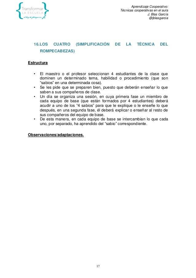 Aprendizaje Cooperativo: Técnicas cooperativas en el aula J. Blas García @jblasgarcia 17 16.LOS CUATRO (SIMPLIFICACIÓN DE ...