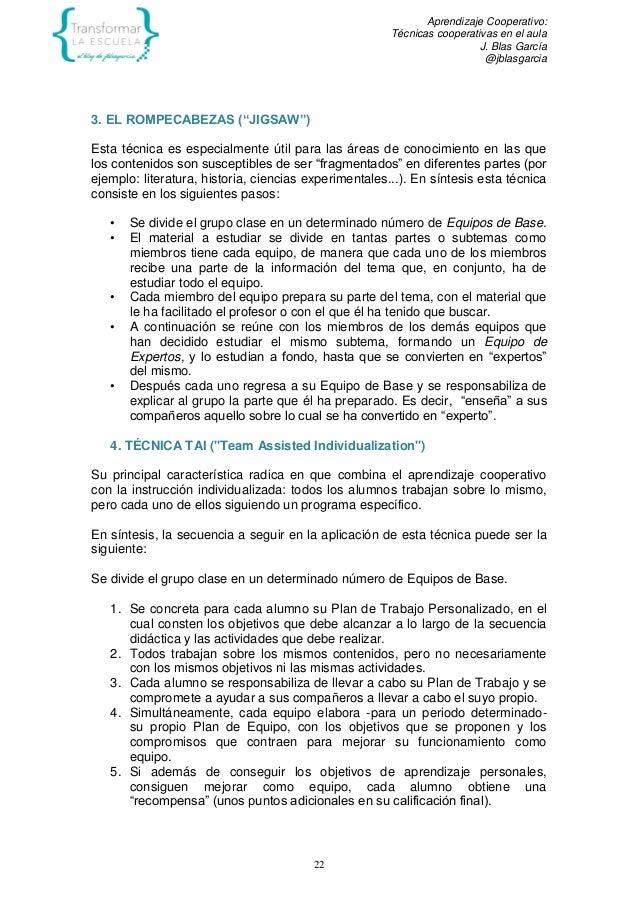"""Aprendizaje Cooperativo: Técnicas cooperativas en el aula J. Blas García @jblasgarcia 22 3. EL ROMPECABEZAS (""""JIGSAW"""") Est..."""